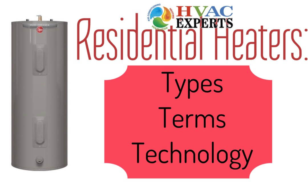 Residential Heaters: Types, Terms, Technology