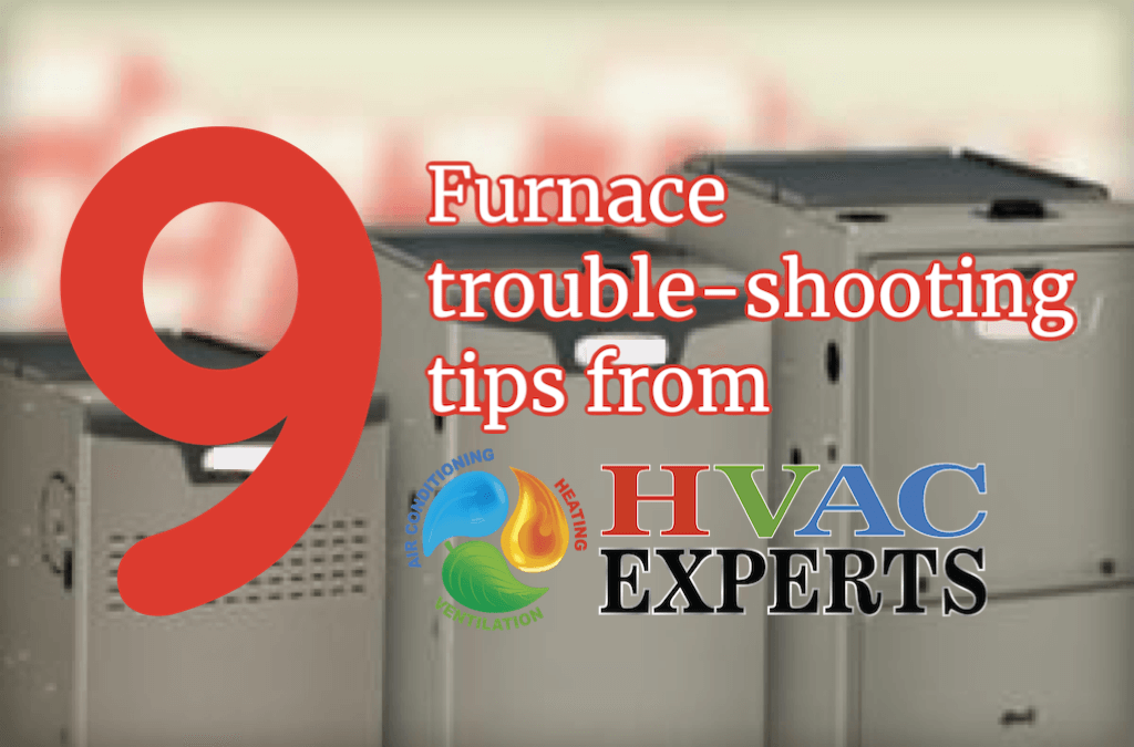 9 Furnace Troubleshooting Tips from HVAC Experts