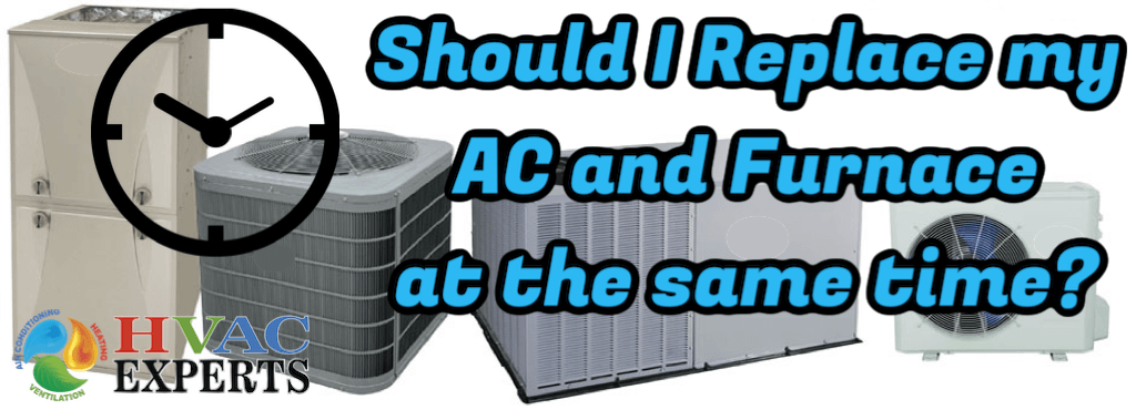 Should I Replace my Air Conditioner and Furnace at the same time?