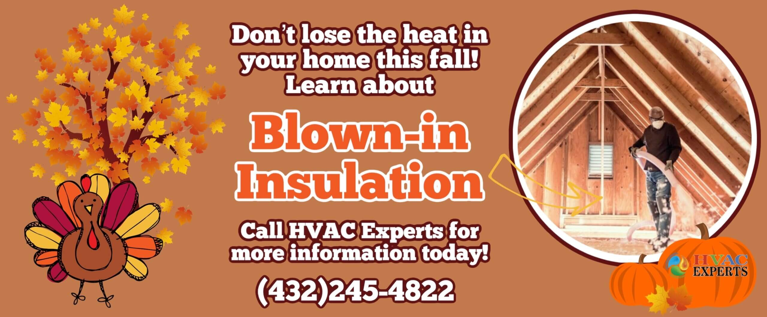 Keep your home warm with Blown-in insulation. Call HVAC Experts for more information!