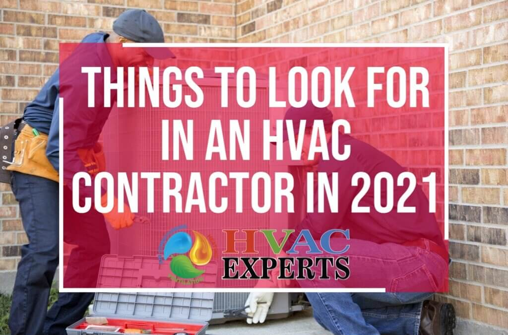 Things to Look for in an HVAC Contractor in 2021