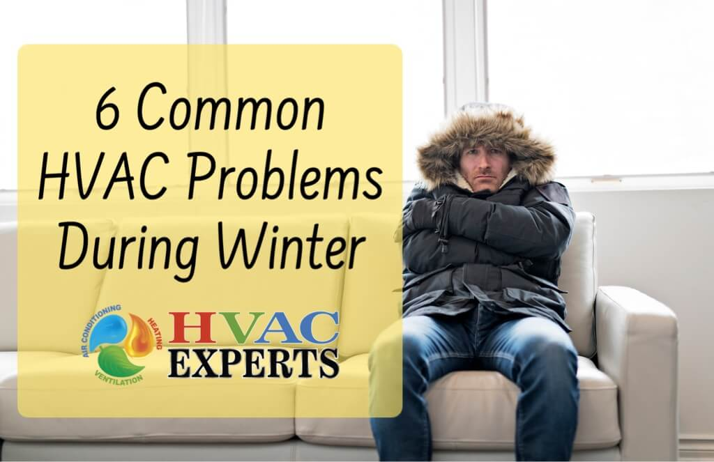 6 Common HVAC Problems During Winter