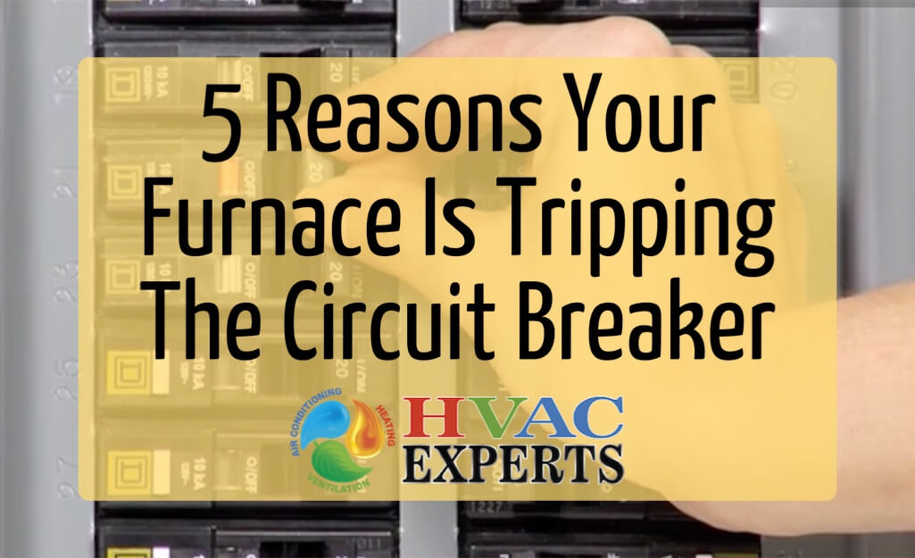 5 Reasons Your Furnace Is Tripping the Circuit Breaker