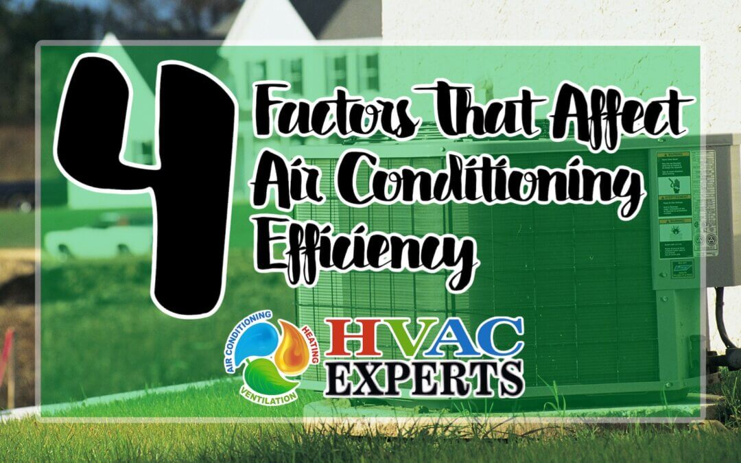 4 Factors That Affect Air Conditioning Efficiency