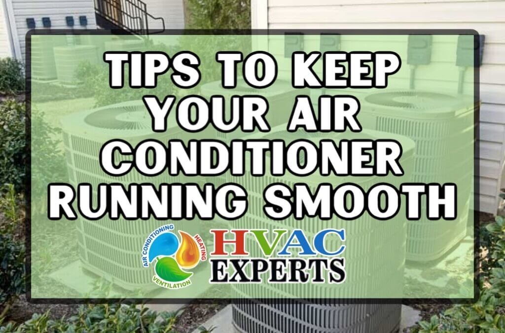 Tips To Keep Your Air Conditioner Running Smooth